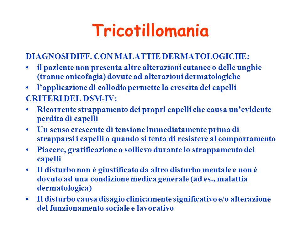 Tricotillomania DIAGNOSI DIFF. CON MALATTIE DERMATOLOGICHE: