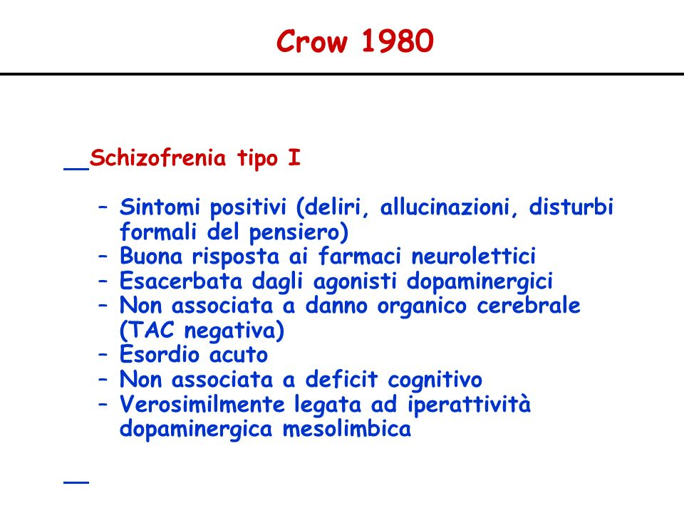 Crow 1980 Schizofrenia tipo I