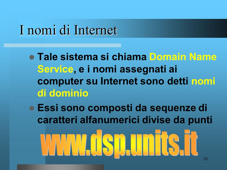 I nomi di Internet www.dsp.units.it
