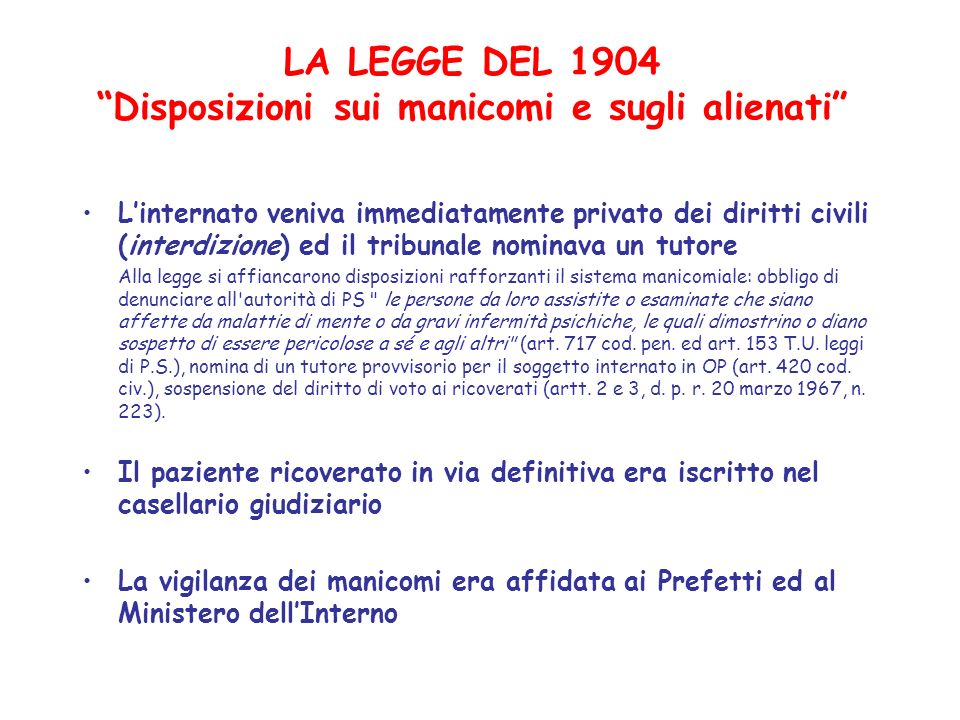 LA LEGGE DEL 1904 Disposizioni sui manicomi e sugli alienati