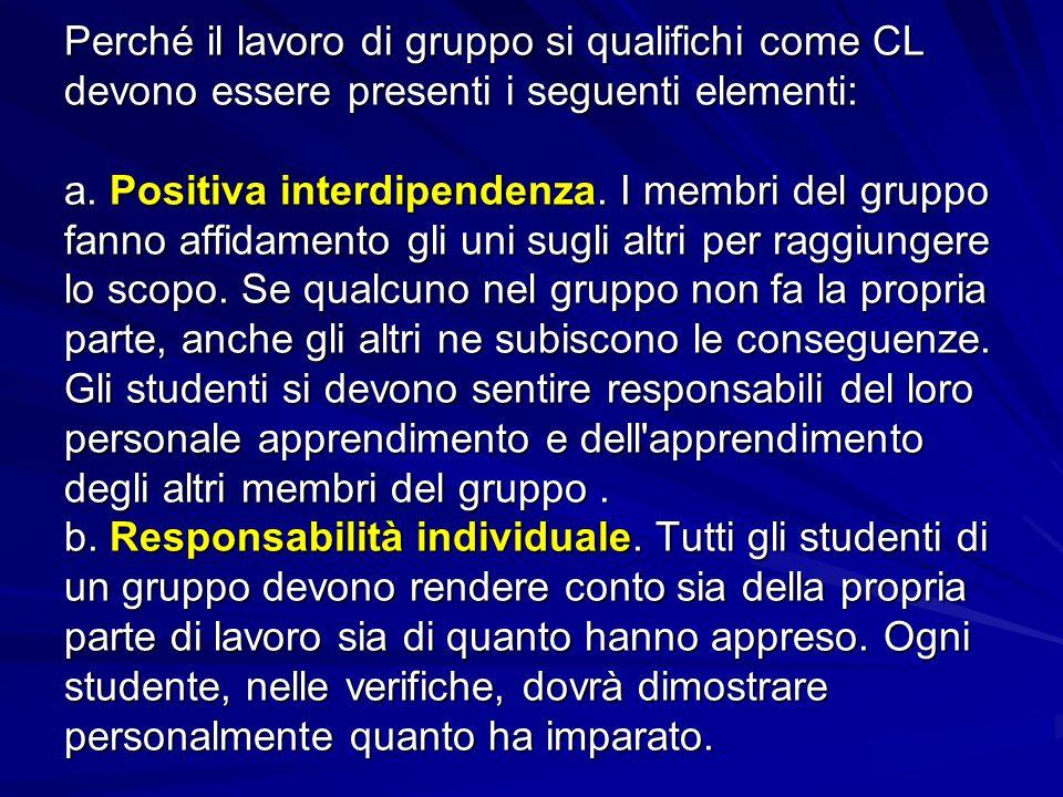 Perché il lavoro di gruppo si qualifichi come CL devono essere presenti i seguenti elementi: a.