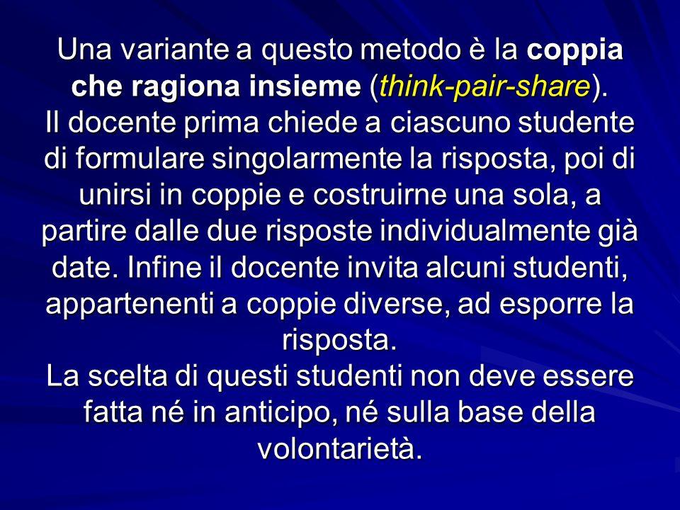 Una variante a questo metodo è la coppia che ragiona insieme (think-pair-share).