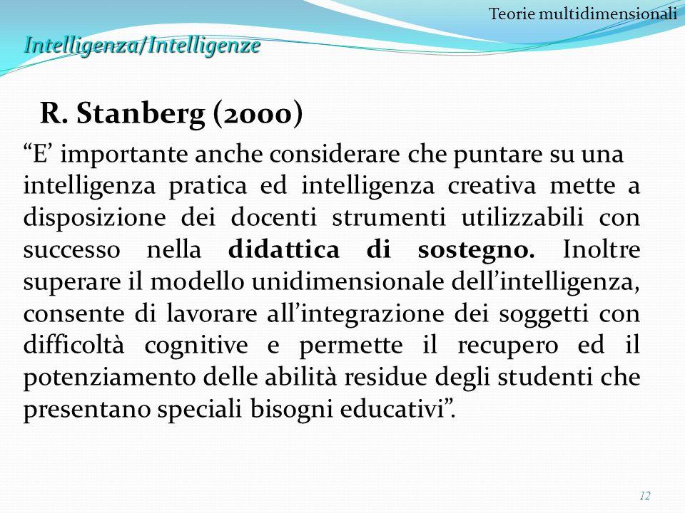 R. Stanberg (2000) E' importante anche considerare che puntare su una