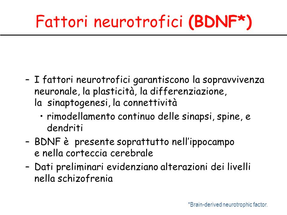 Fattori neurotrofici (BDNF*)