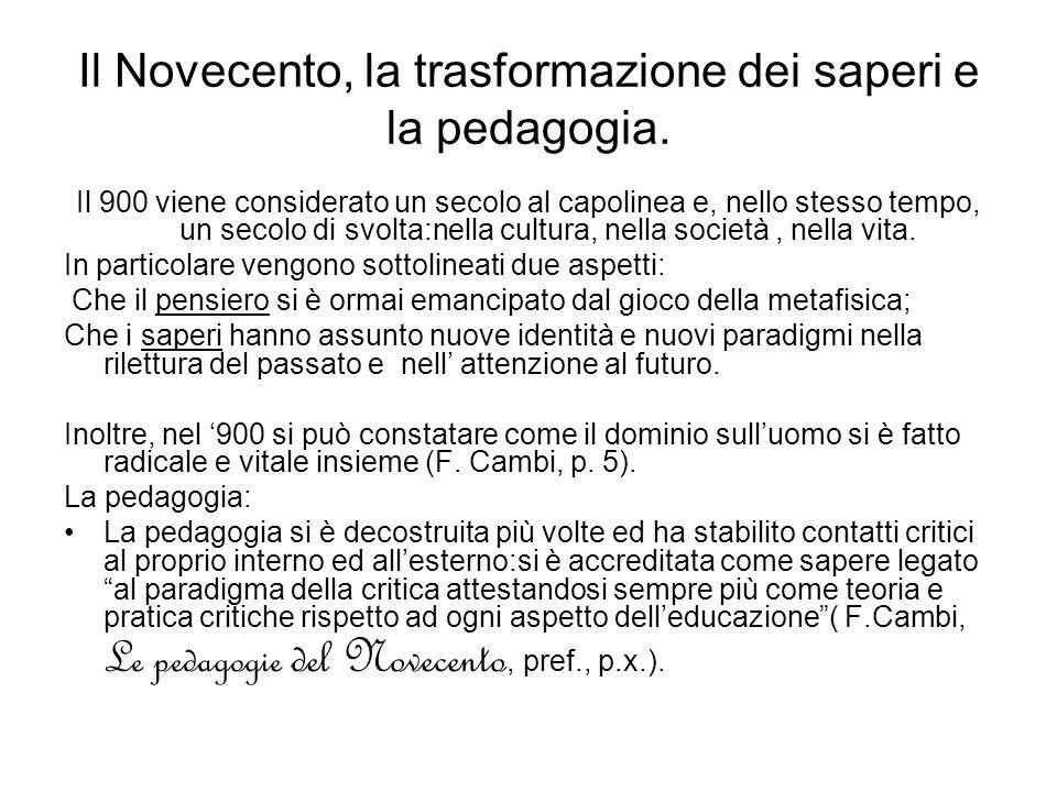 Il Novecento, la trasformazione dei saperi e la pedagogia.