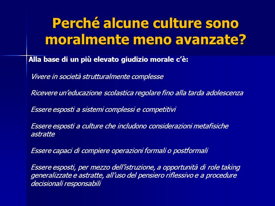 Perché alcune culture sono moralmente meno avanzate