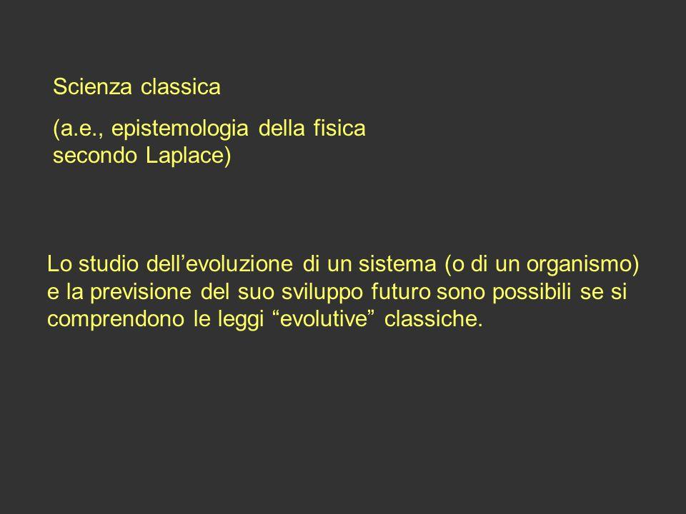 Scienza classica (a.e., epistemologia della fisica secondo Laplace)