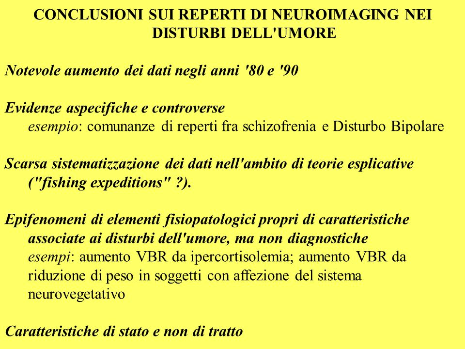 CONCLUSIONI SUI REPERTI DI NEUROIMAGING NEI DISTURBI DELL UMORE