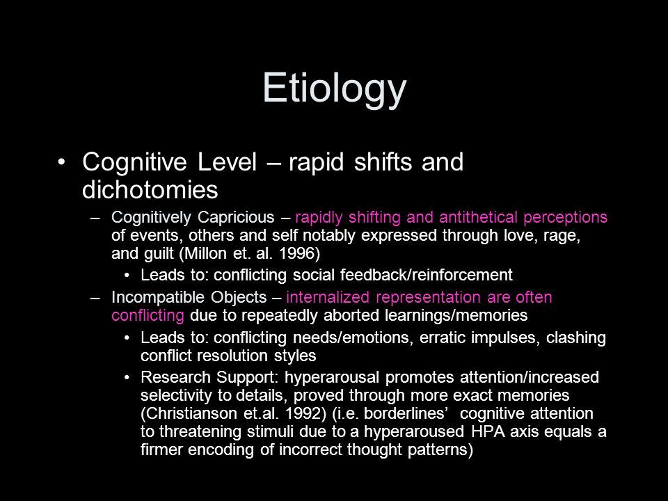 Etiology Cognitive Level – rapid shifts and dichotomies