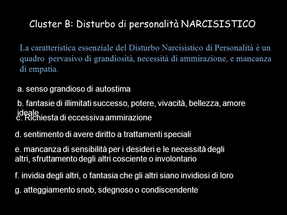 Cluster B: Disturbo di personalità NARCISISTICO