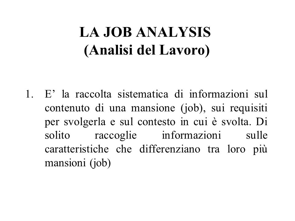 LA JOB ANALYSIS (Analisi del Lavoro)
