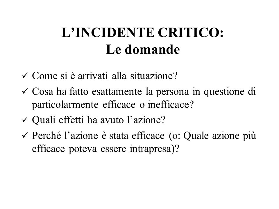 L'INCIDENTE CRITICO: Le domande