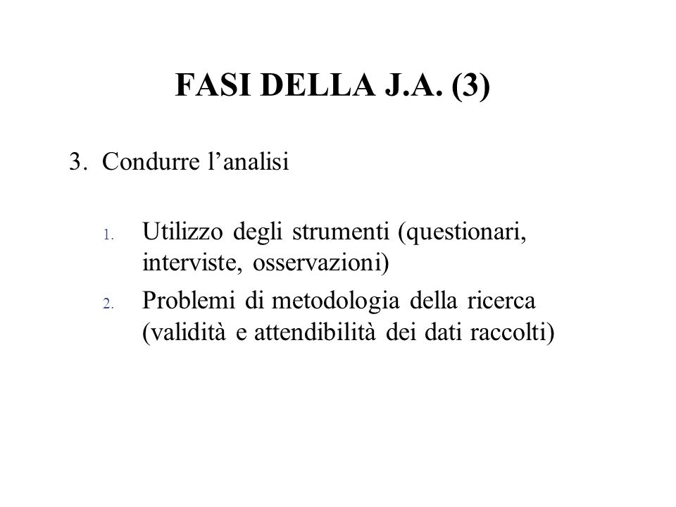 FASI DELLA J.A. (3) 3. Condurre l'analisi