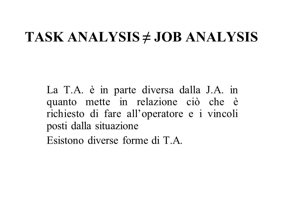 TASK ANALYSIS ≠ JOB ANALYSIS