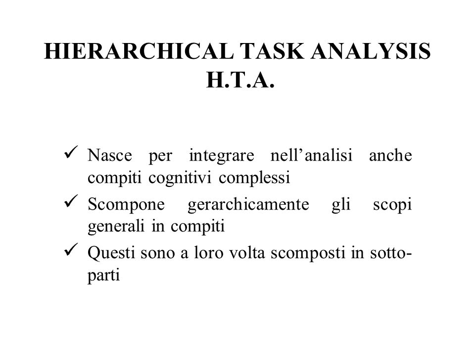 HIERARCHICAL TASK ANALYSIS H.T.A.