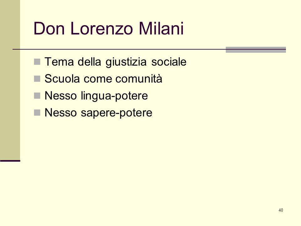 Don Lorenzo Milani Tema della giustizia sociale Scuola come comunità