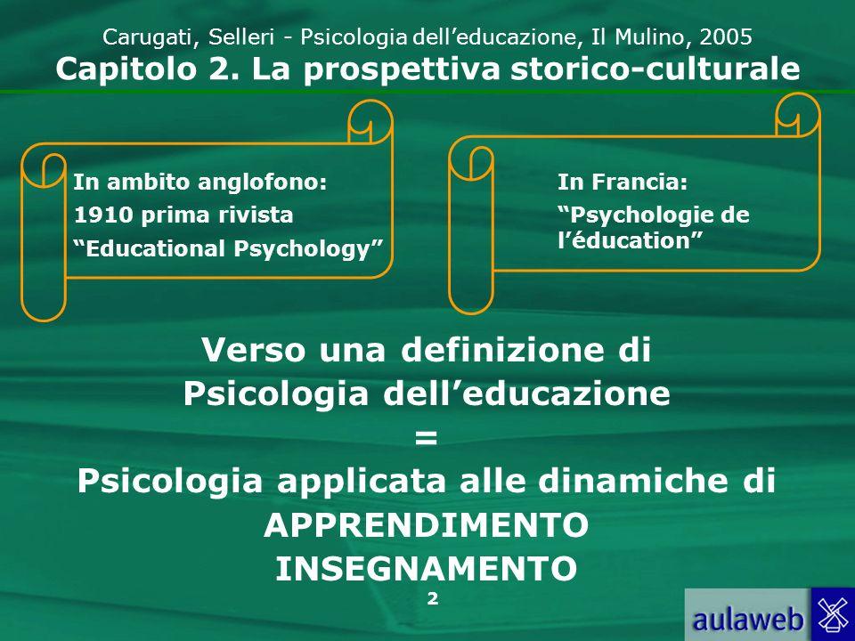 Verso una definizione di Psicologia dell'educazione =