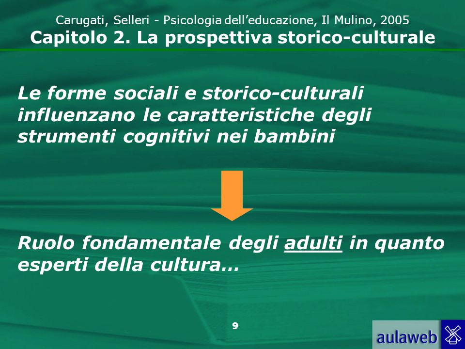 Ruolo fondamentale degli adulti in quanto esperti della cultura…