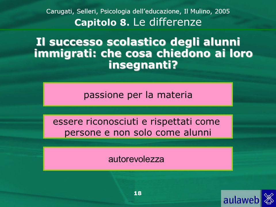 Carugati, Selleri, Psicologia dell'educazione, Il Mulino, 2005 Capitolo 8. Le differenze