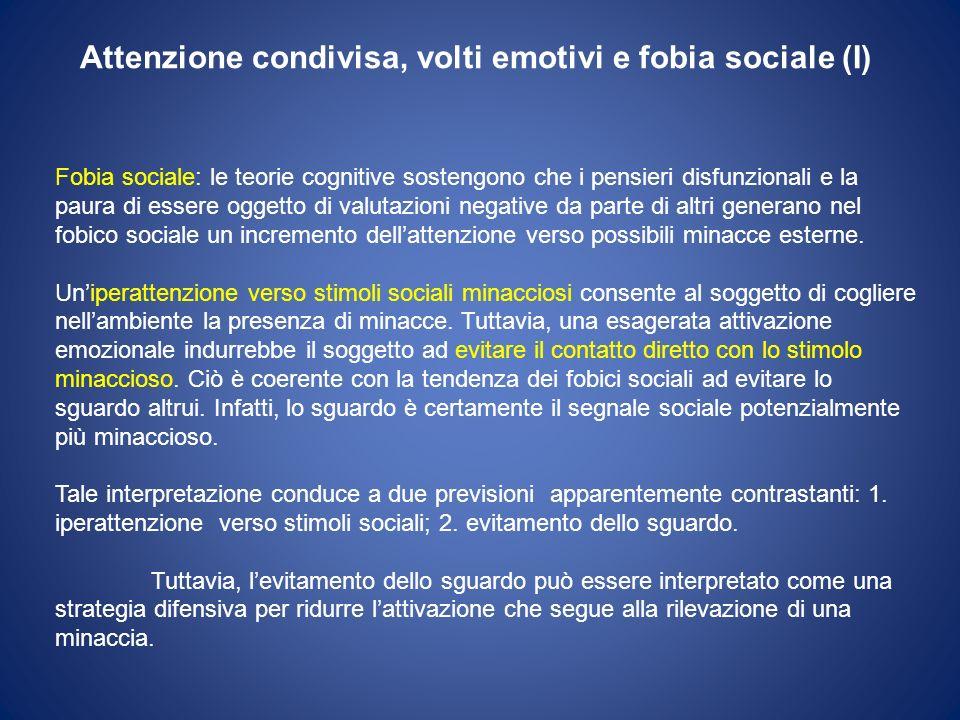 Attenzione condivisa, volti emotivi e fobia sociale (I)