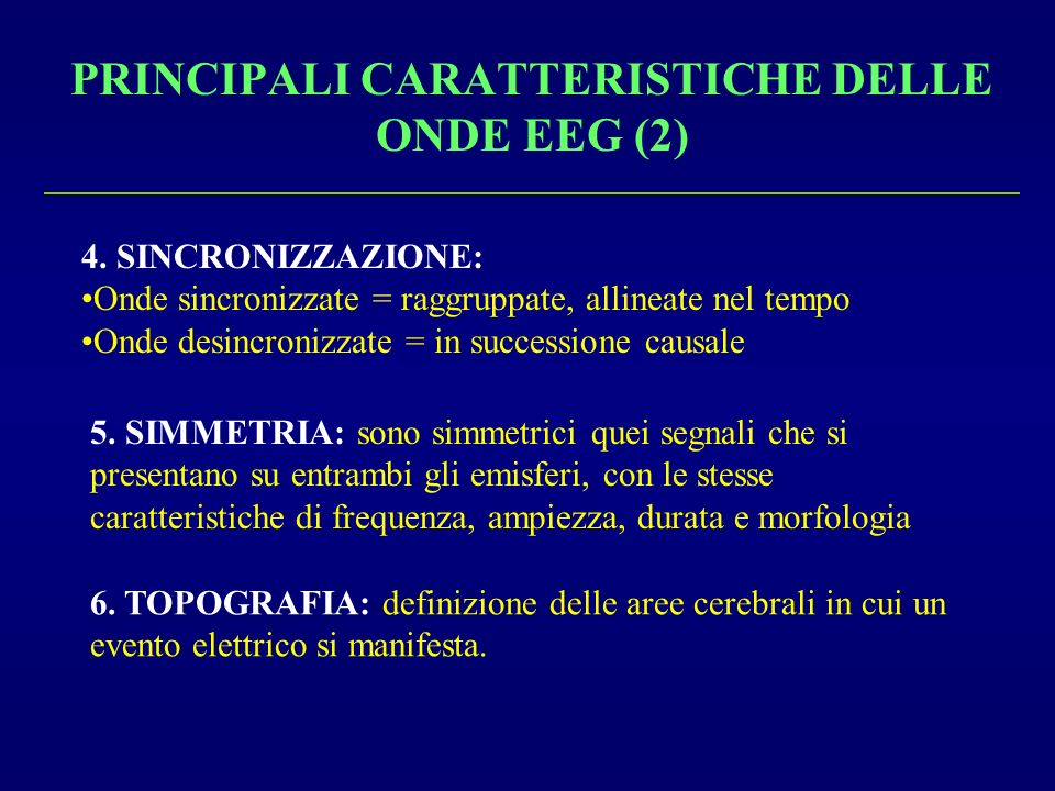 PRINCIPALI CARATTERISTICHE DELLE ONDE EEG (2)
