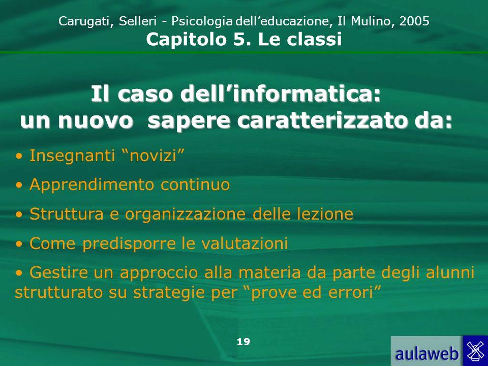 Il caso dell'informatica: un nuovo sapere caratterizzato da: