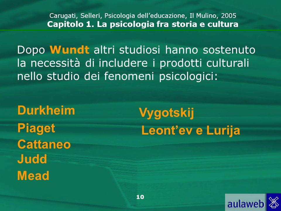 Durkheim Vygotskij Piaget Leont'ev e Lurija Cattaneo Judd Mead