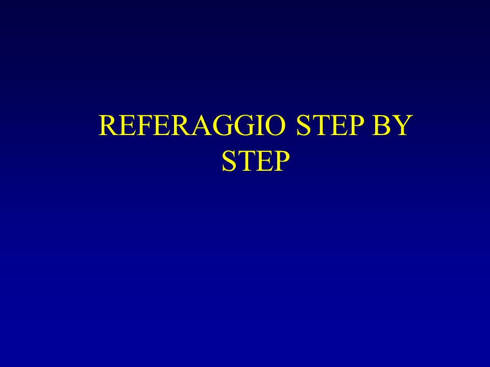 REFERAGGIO STEP BY STEP