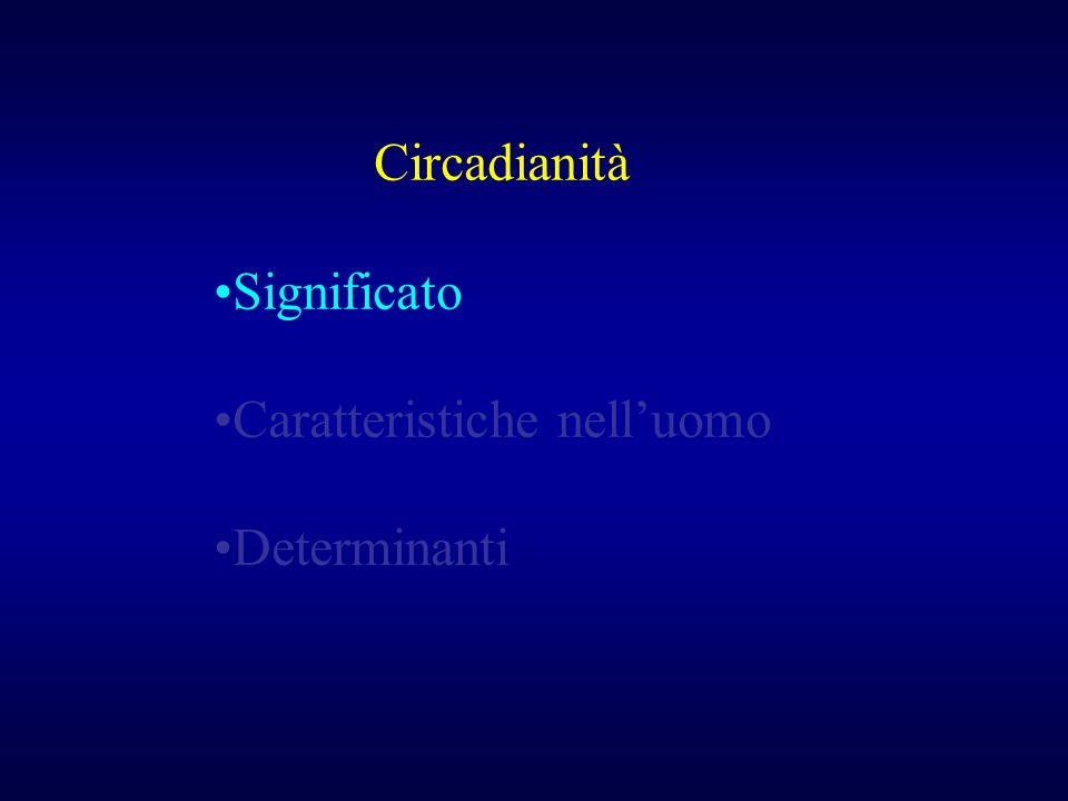 Circadianità Significato Caratteristiche nell'uomo Determinanti