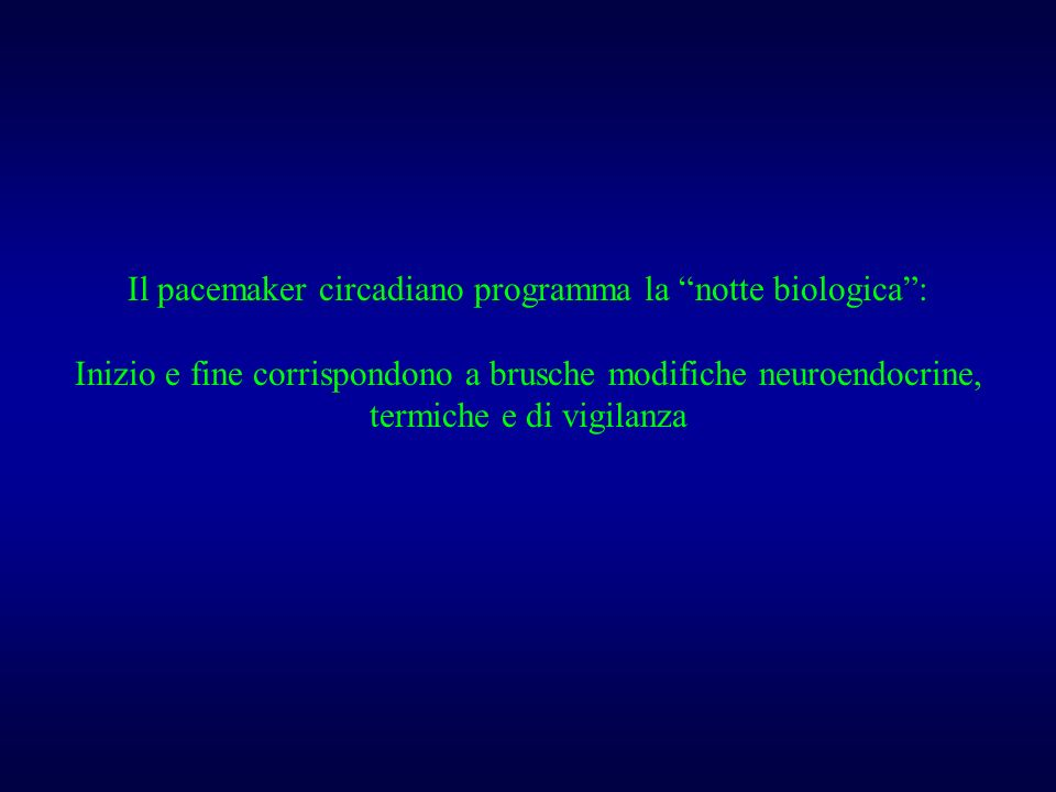 Il pacemaker circadiano programma la notte biologica :