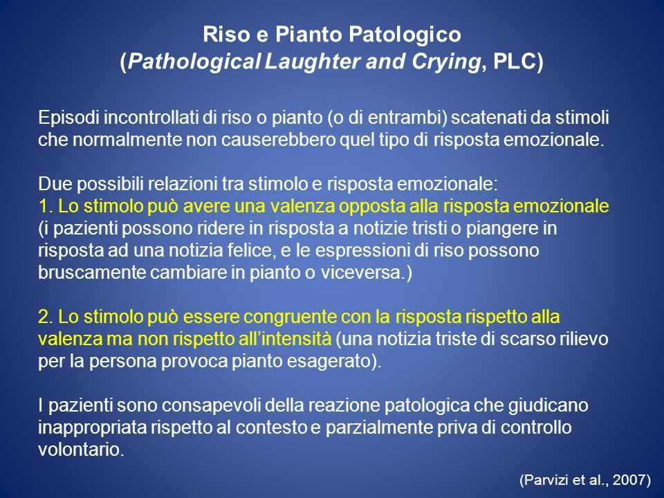 Riso e Pianto Patologico (Pathological Laughter and Crying, PLC)