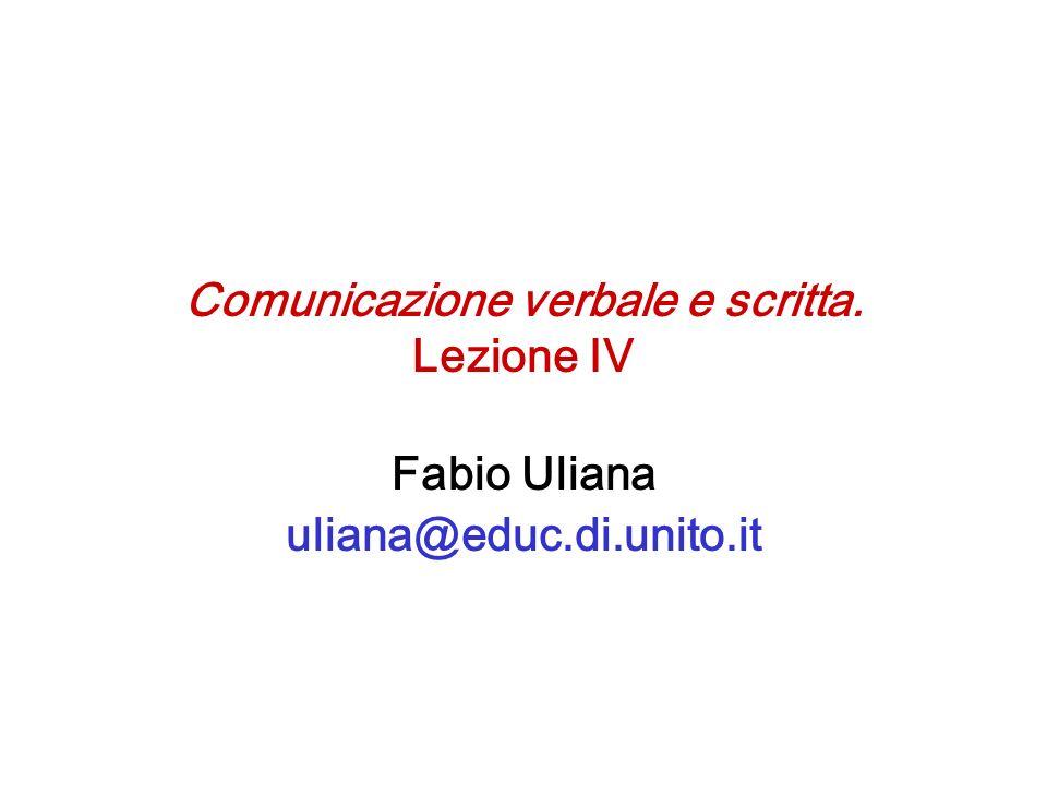 Comunicazione verbale e scritta. Lezione IV