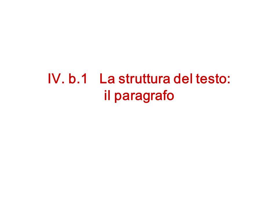 IV. b.1 La struttura del testo: il paragrafo