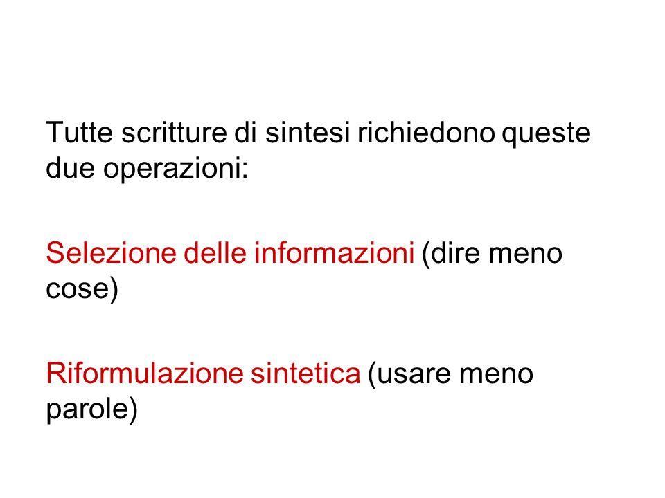 Tutte scritture di sintesi richiedono queste due operazioni: