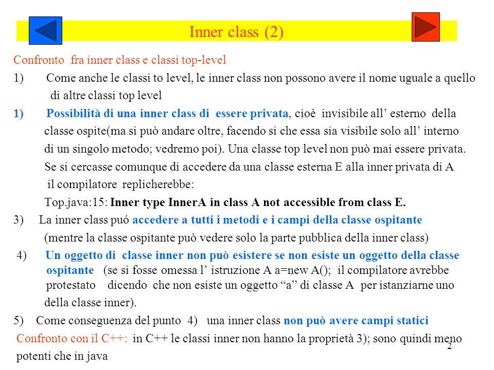 Inner class (2) Confronto fra inner class e classi top-level