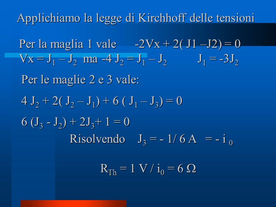 Applichiamo la legge di Kirchhoff delle tensioni