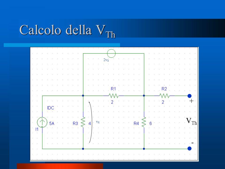 Calcolo della VTh vX 2vX + - VTh