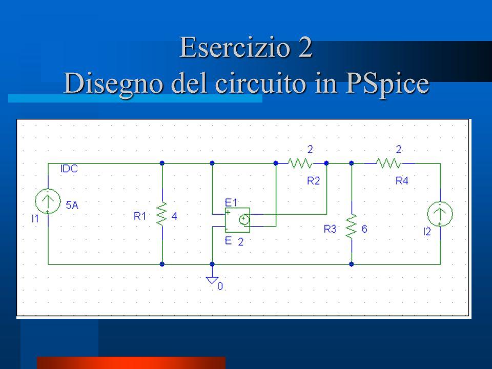 Esercizio 2 Disegno del circuito in PSpice