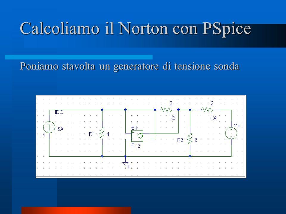 Calcoliamo il Norton con PSpice