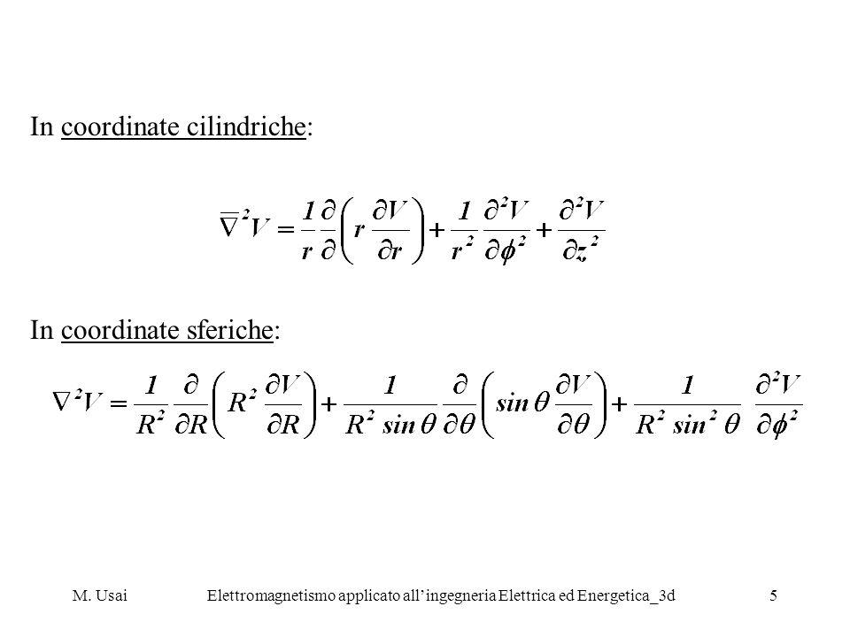In coordinate cilindriche: In coordinate sferiche: