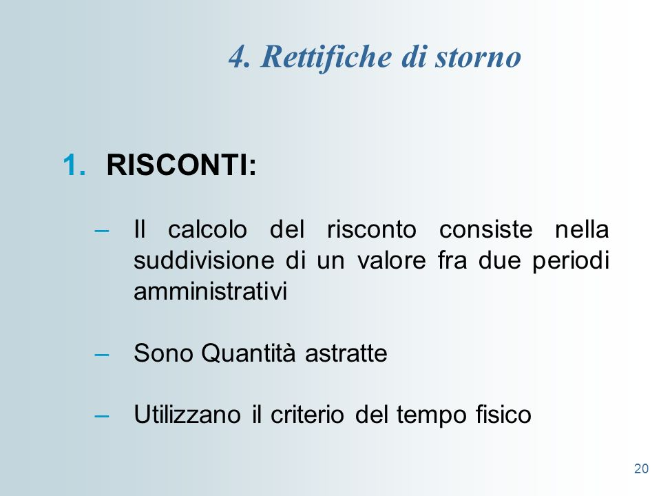 4. Rettifiche di storno RISCONTI: