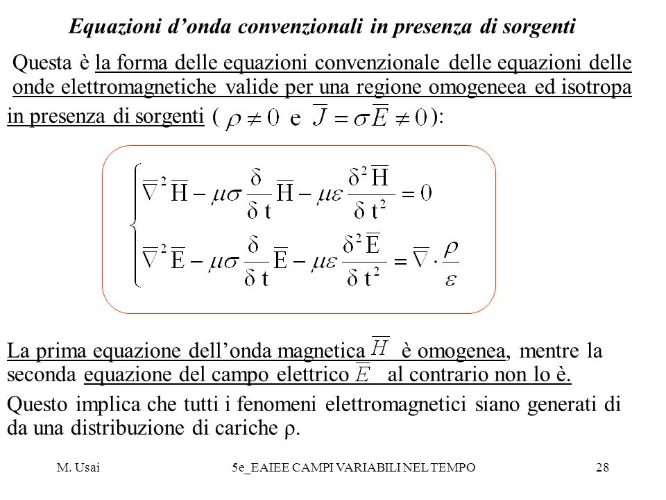 Equazioni d'onda convenzionali in presenza di sorgenti