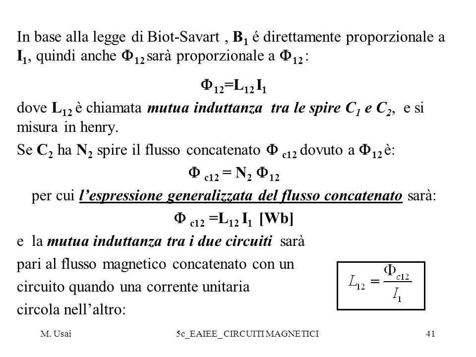 Se C2 ha N2 spire il flusso concatenato  c12 dovuto a 12 è: