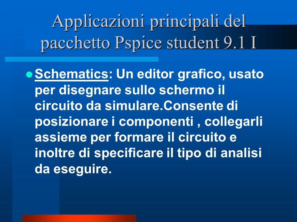 Applicazioni principali del pacchetto Pspice student 9.1 I