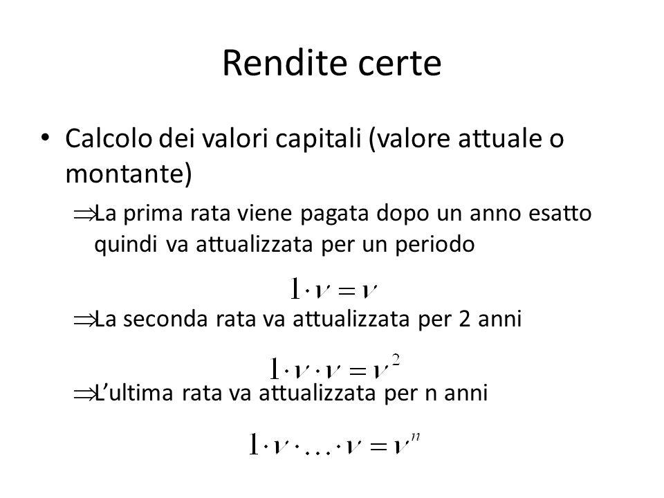 Rendite certe Calcolo dei valori capitali (valore attuale o montante)