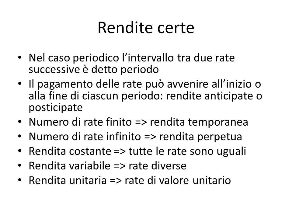 Rendite certe Nel caso periodico l'intervallo tra due rate successive è detto periodo.