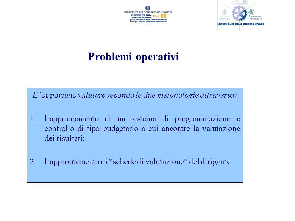 E' opportuno valutare secondo le due metodologie attraverso: