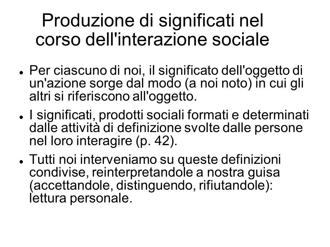 Produzione di significati nel corso dell interazione sociale