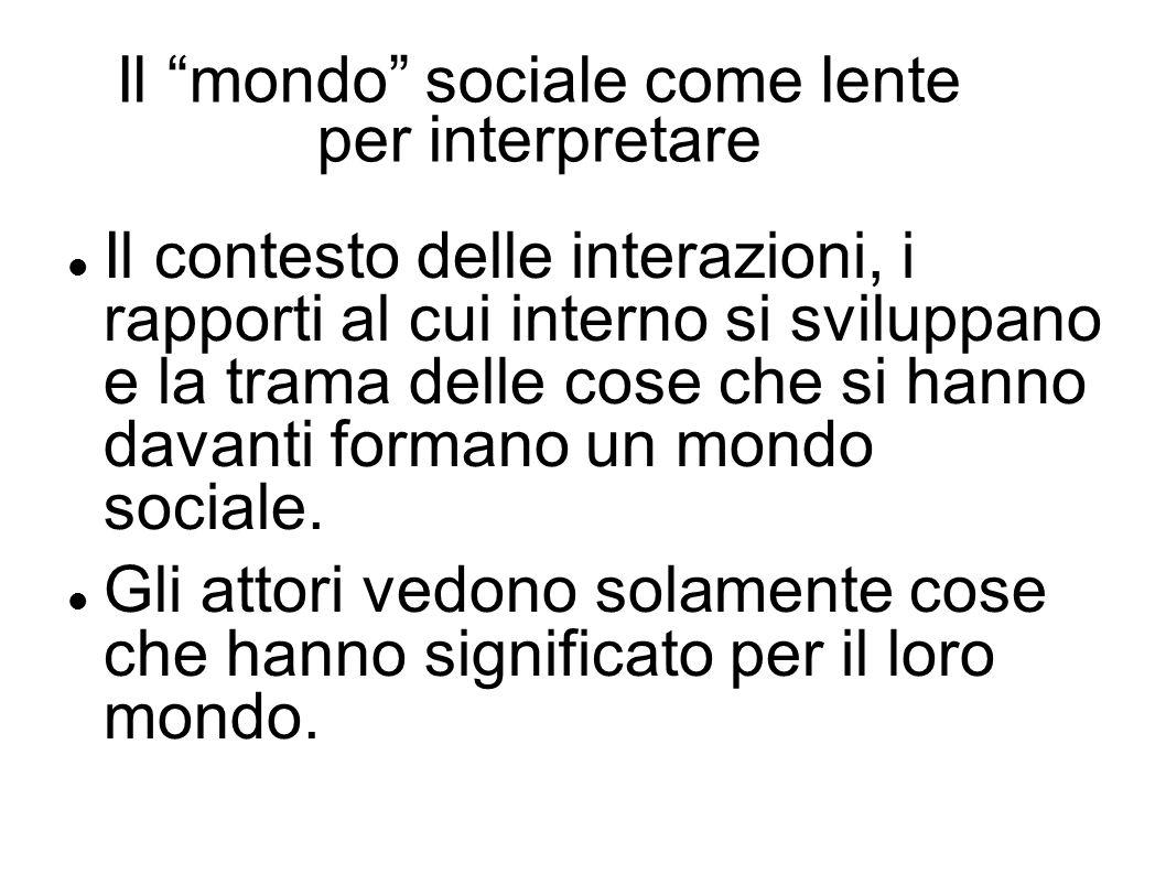 Il mondo sociale come lente per interpretare