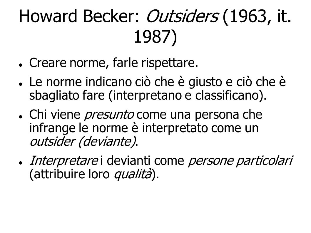 Howard Becker: Outsiders (1963, it. 1987)‏